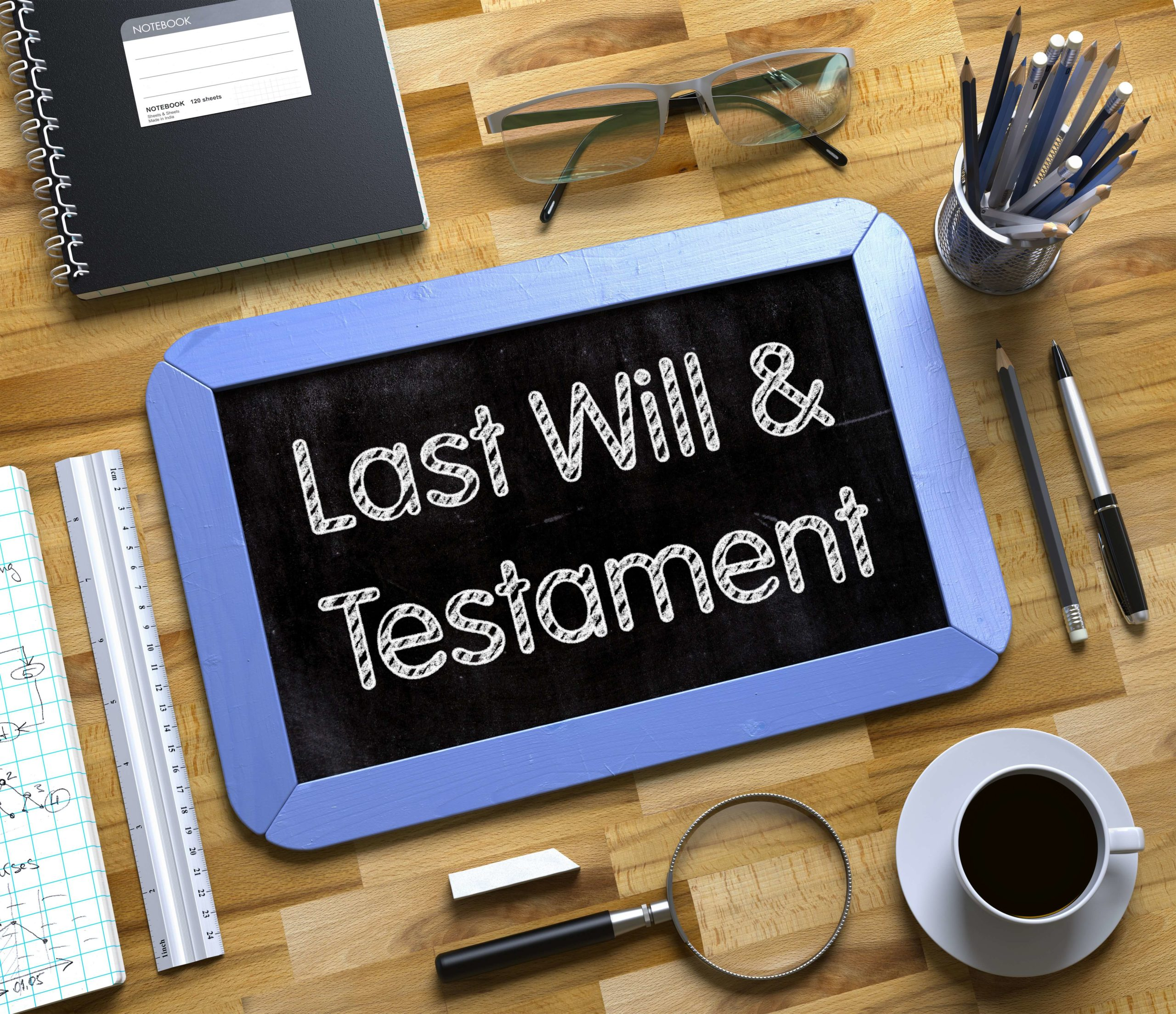 last will and testament scaled - Why do you need a Will – what happens if you don't have one?
